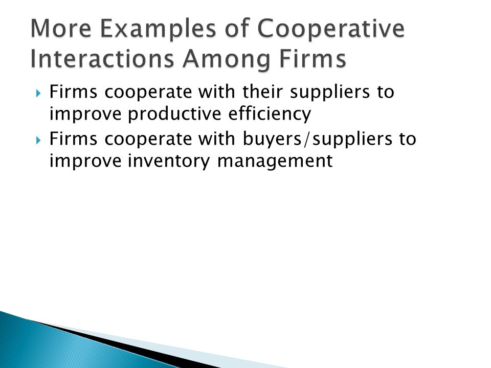 More Examples of Cooperative Interactions Among Firms