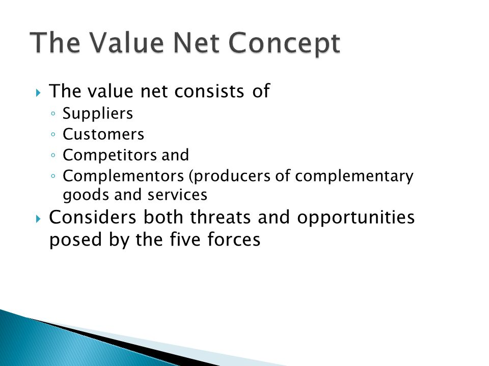 The Value Net Concept The value net consists of