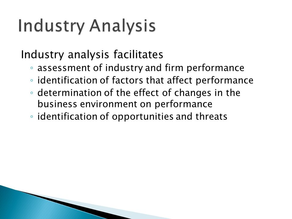 Industry Analysis Industry analysis facilitates