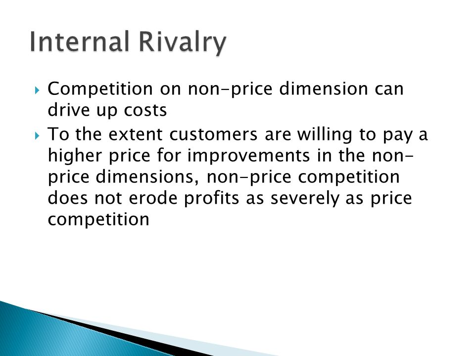 Internal Rivalry Competition on non-price dimension can drive up costs