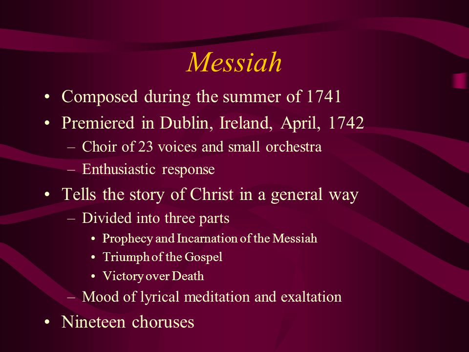 Messiah Composed during the summer of 1741