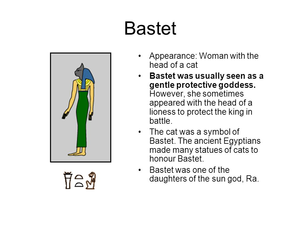 Bastet Appearance: Woman with the head of a cat