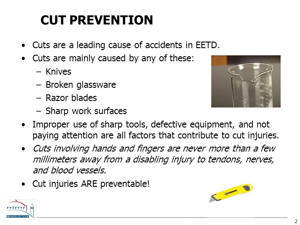 CUT PREVENTION Cuts are a leading cause of accidents in EETD.