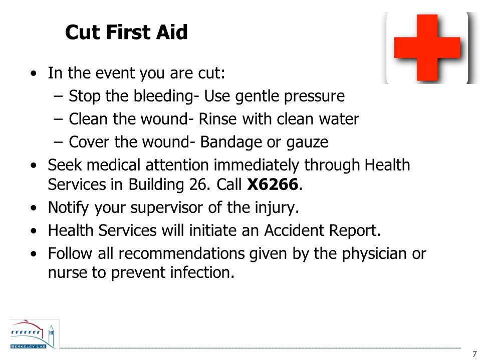 Cut First Aid In the event you are cut: