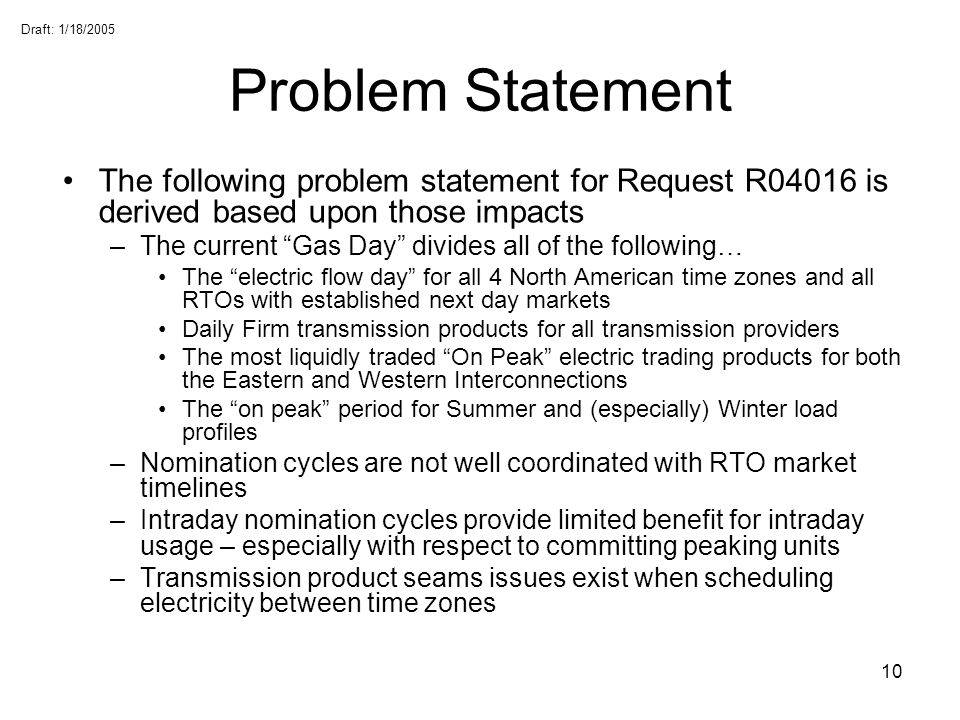 Problem Statement The following problem statement for Request R04016 is derived based upon those impacts.