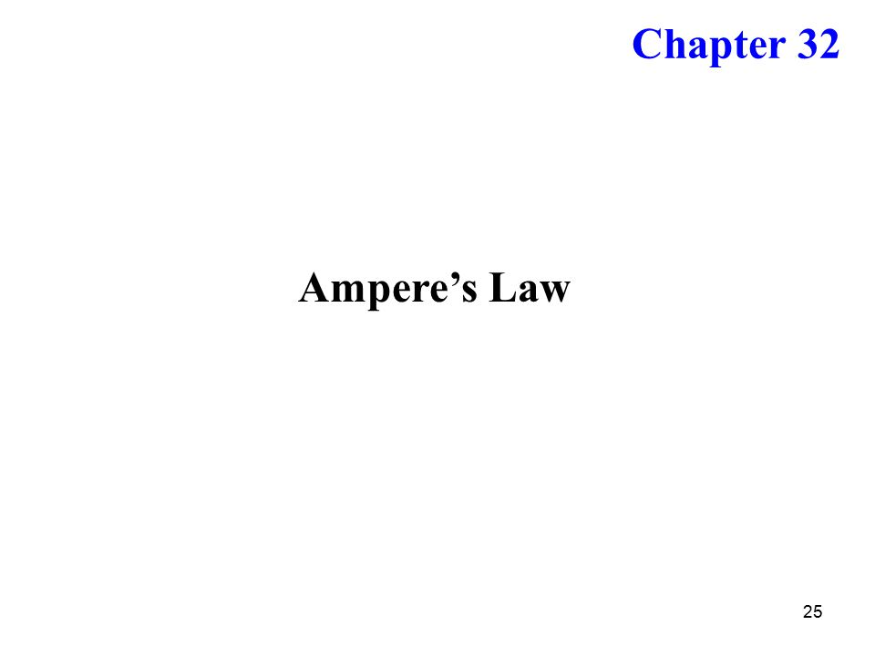 Chapter 32 Ampere's Law