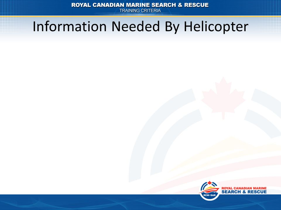 Information Needed By Helicopter