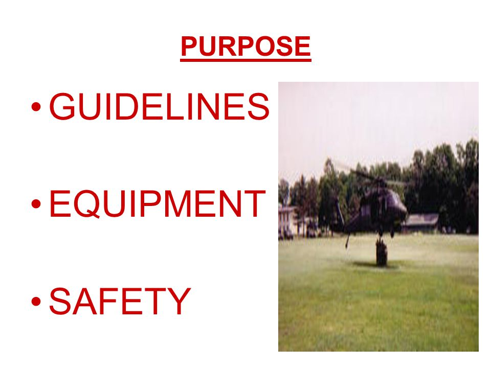 PURPOSE GUIDELINES EQUIPMENT SAFETY