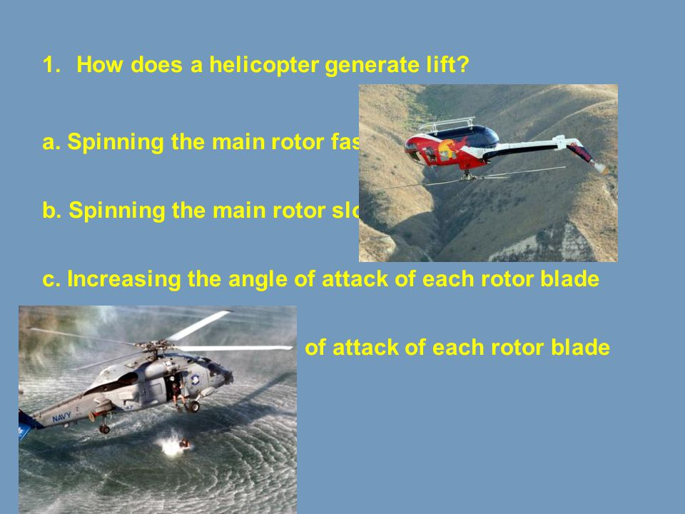 How does a helicopter generate lift