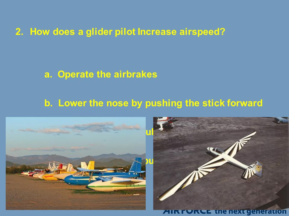 How does a glider pilot Increase airspeed