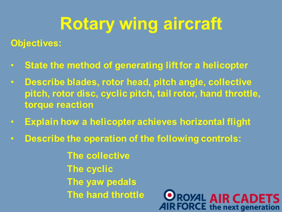 Rotary wing aircraft Objectives:
