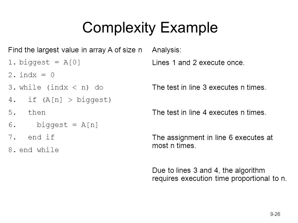 Complexity Example Find the largest value in array A of size n