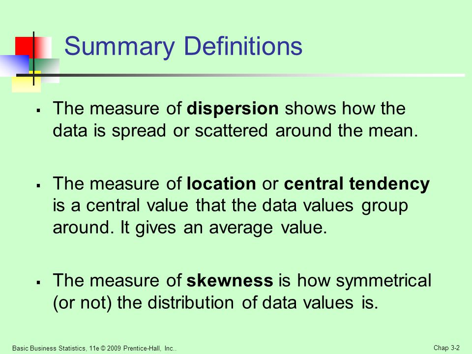 Summary Definitions The measure of dispersion shows how the data is spread or scattered around the mean.