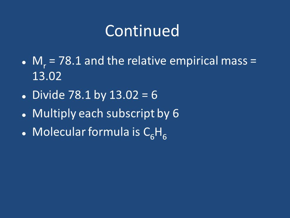 Continued Mr = 78.1 and the relative empirical mass = 13.02