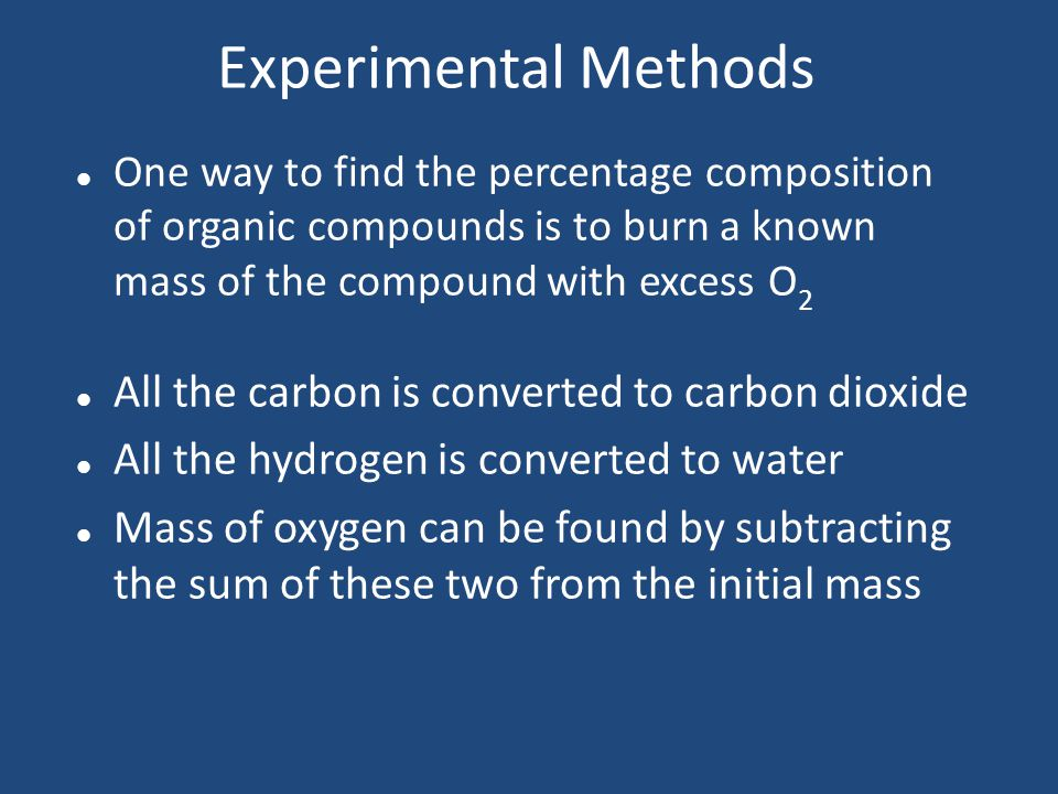 Experimental Methods All the carbon is converted to carbon dioxide