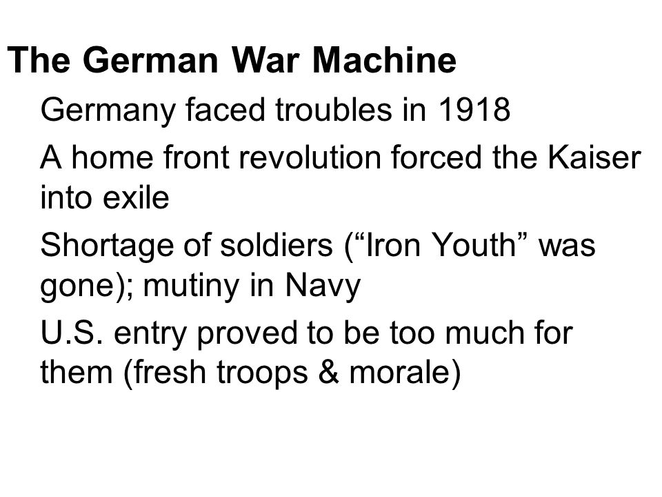 The German War Machine Germany faced troubles in 1918