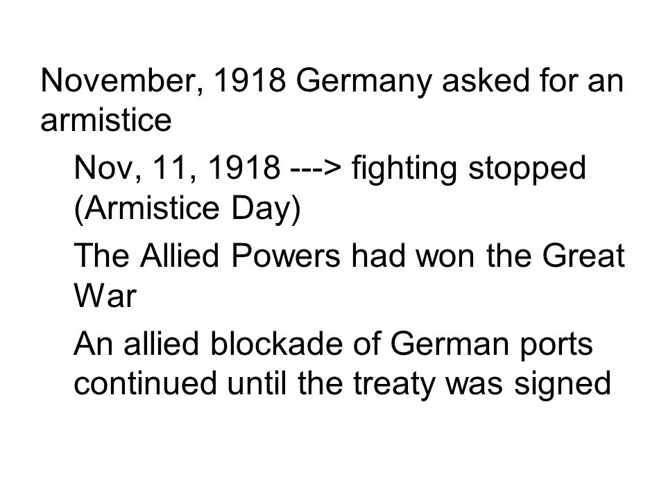 November, 1918 Germany asked for an armistice