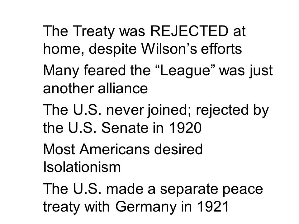 The Treaty was REJECTED at home, despite Wilson's efforts