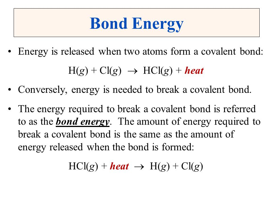 Bond Energy Energy is released when two atoms form a covalent bond: