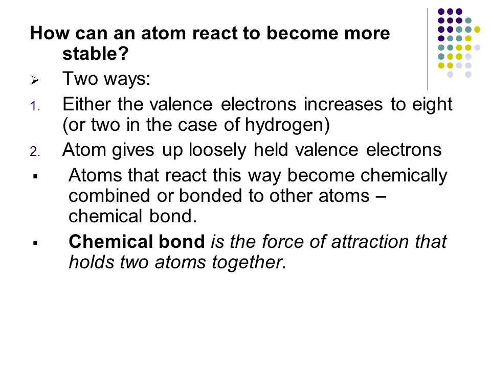 How can an atom react to become more stable