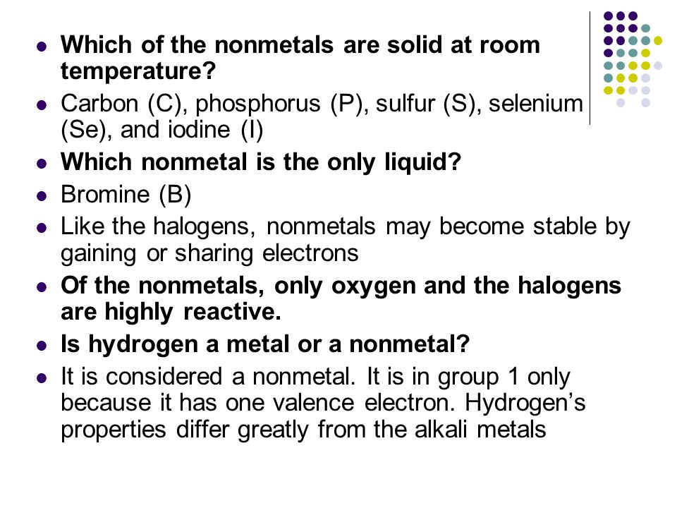 Which of the nonmetals are solid at room temperature