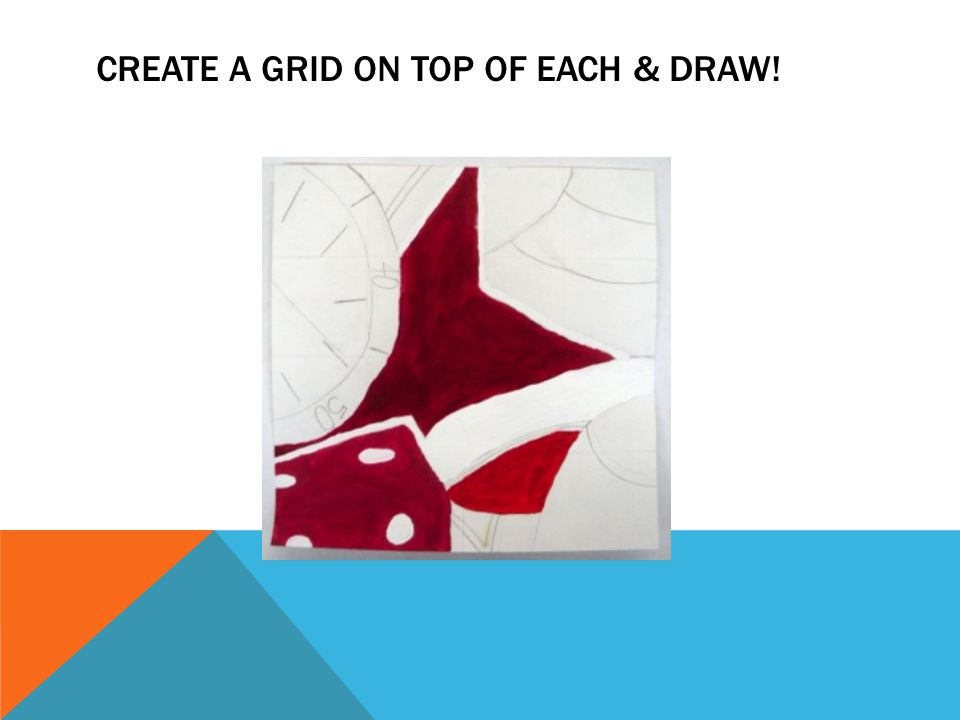Create a grid on top of each & draw!
