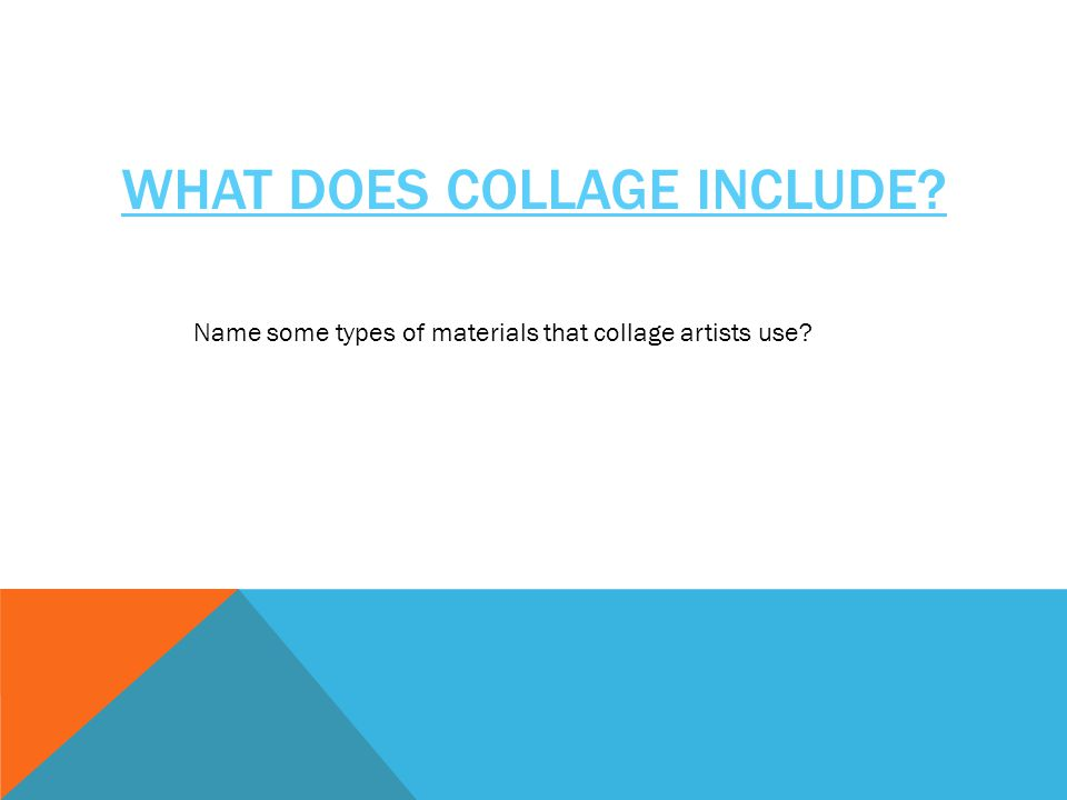 What does Collage include