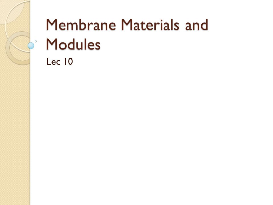 Membrane Materials and Modules