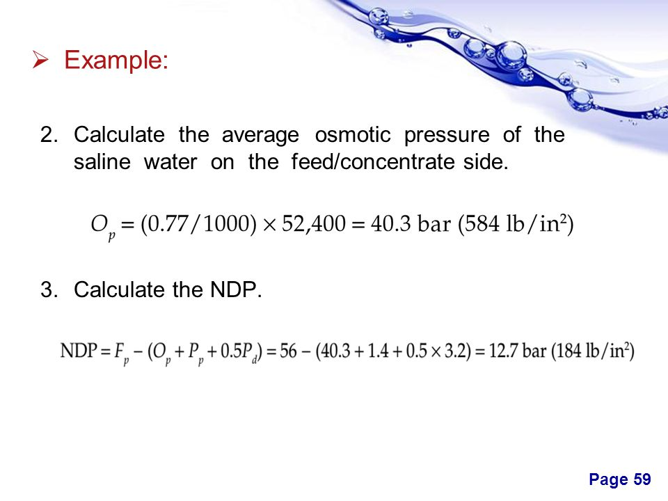 Example: Calculate the average osmotic pressure of the saline water on the feed/concentrate side.
