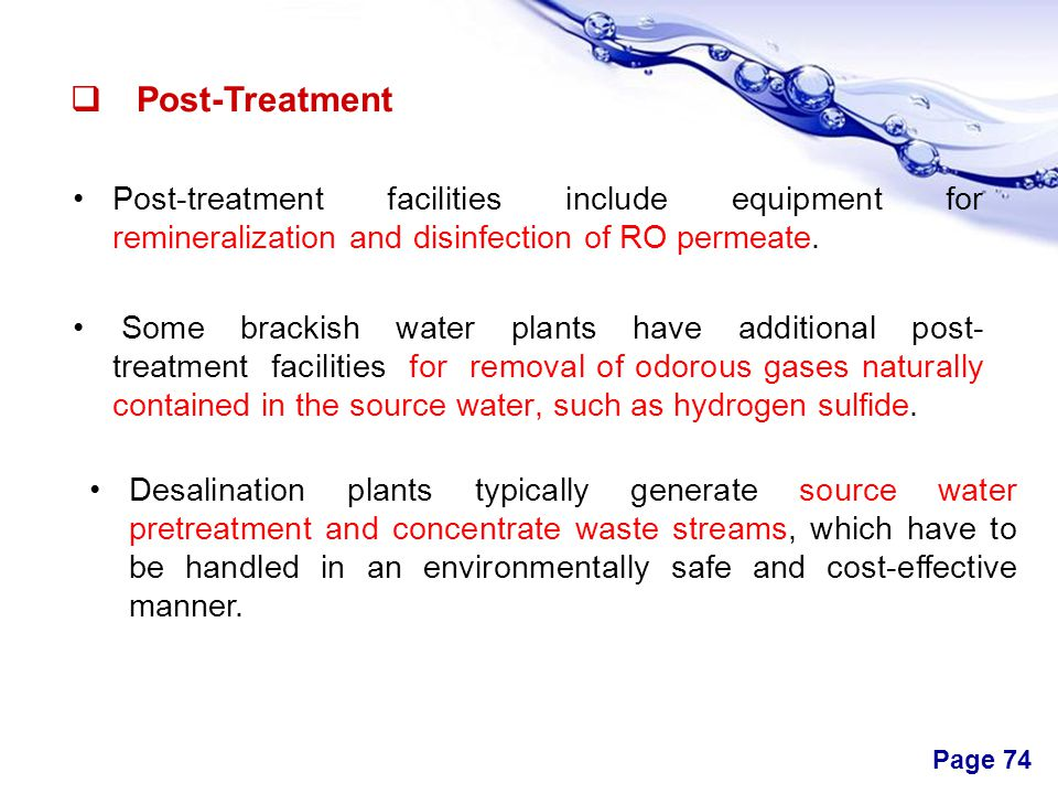 Post-Treatment Post-treatment facilities include equipment for remineralization and disinfection of RO permeate.