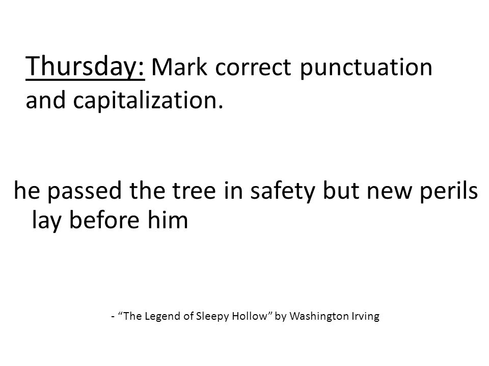 Thursday: Mark correct punctuation and capitalization.