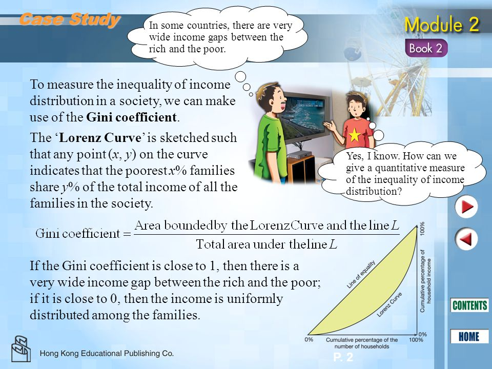 Case Study In some countries, there are very wide income gaps between the rich and the poor.