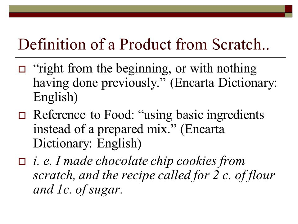 Definition of a Product from Scratch..