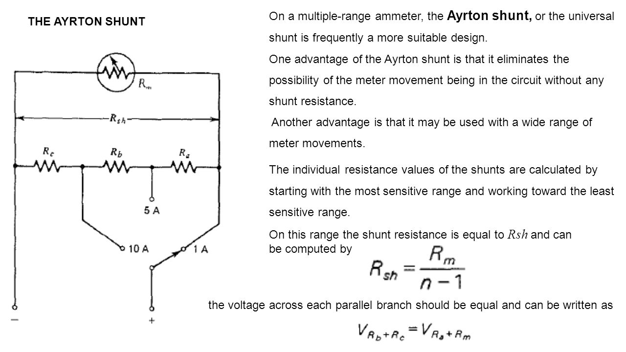 On a multiple-range ammeter, the Ayrton shunt, or the universal shunt is