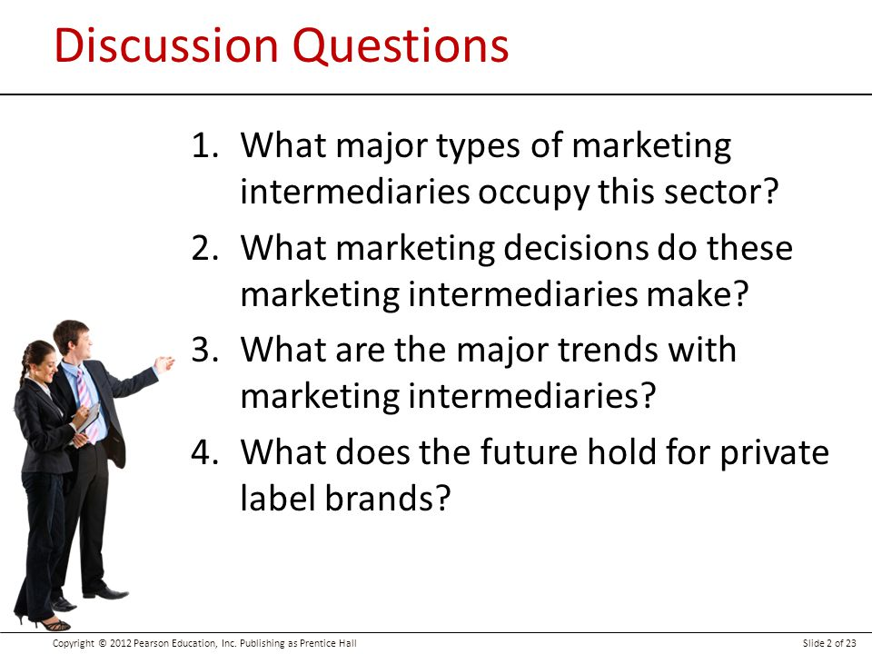 Discussion Questions What major types of marketing intermediaries occupy this sector