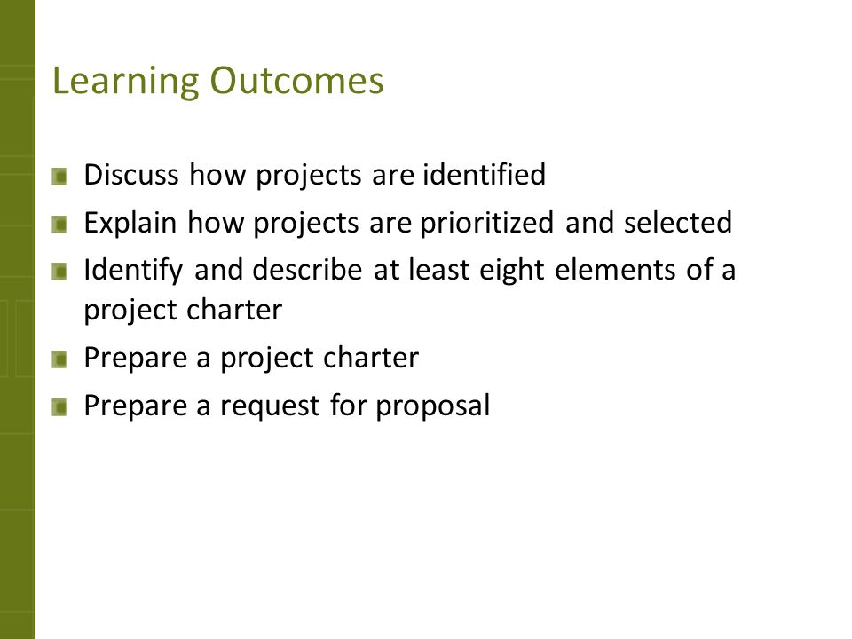 Learning Outcomes Discuss how projects are identified