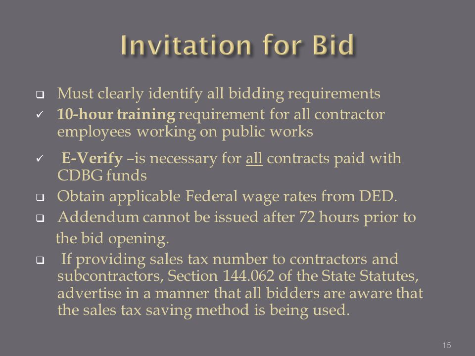 Invitation for Bid Must clearly identify all bidding requirements