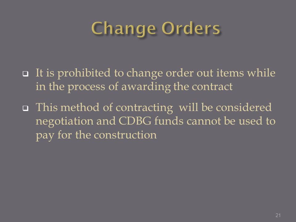 Change Orders It is prohibited to change order out items while in the process of awarding the contract.