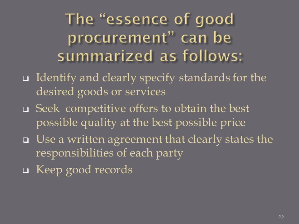 The essence of good procurement can be summarized as follows: