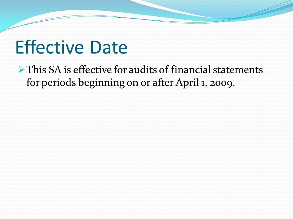 Effective Date This SA is effective for audits of financial statements for periods beginning on or after April 1,