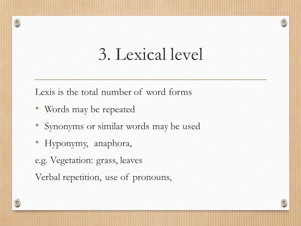 3. Lexical level Lexis is the total number of word forms