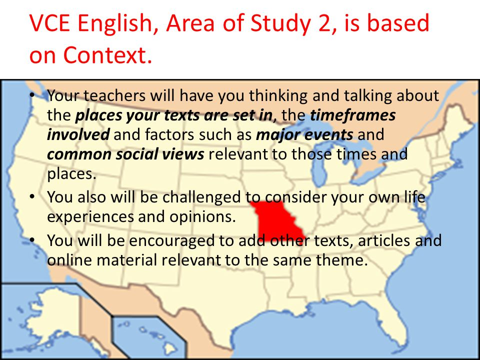 VCE English, Area of Study 2, is based on Context.
