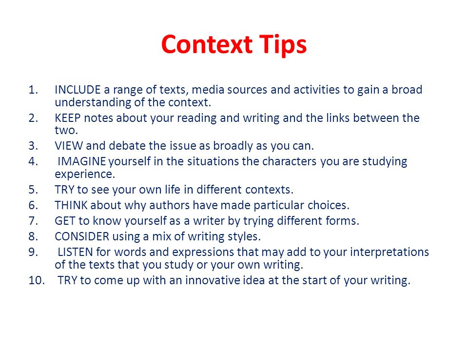 Context Tips INCLUDE a range of texts, media sources and activities to gain a broad understanding of the context.