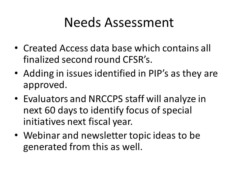 Needs Assessment Created Access data base which contains all finalized second round CFSR's.