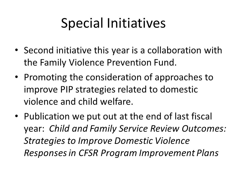 Special Initiatives Second initiative this year is a collaboration with the Family Violence Prevention Fund.