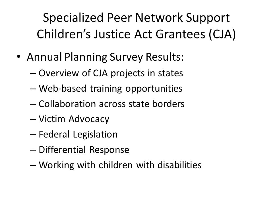 Specialized Peer Network Support Children's Justice Act Grantees (CJA)