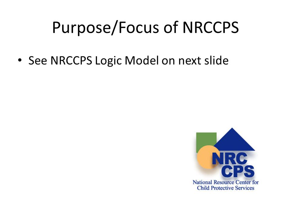 Purpose/Focus of NRCCPS