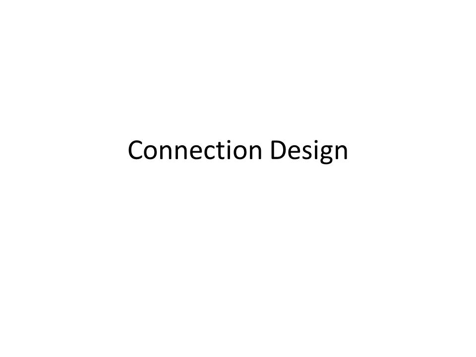 Connection Design