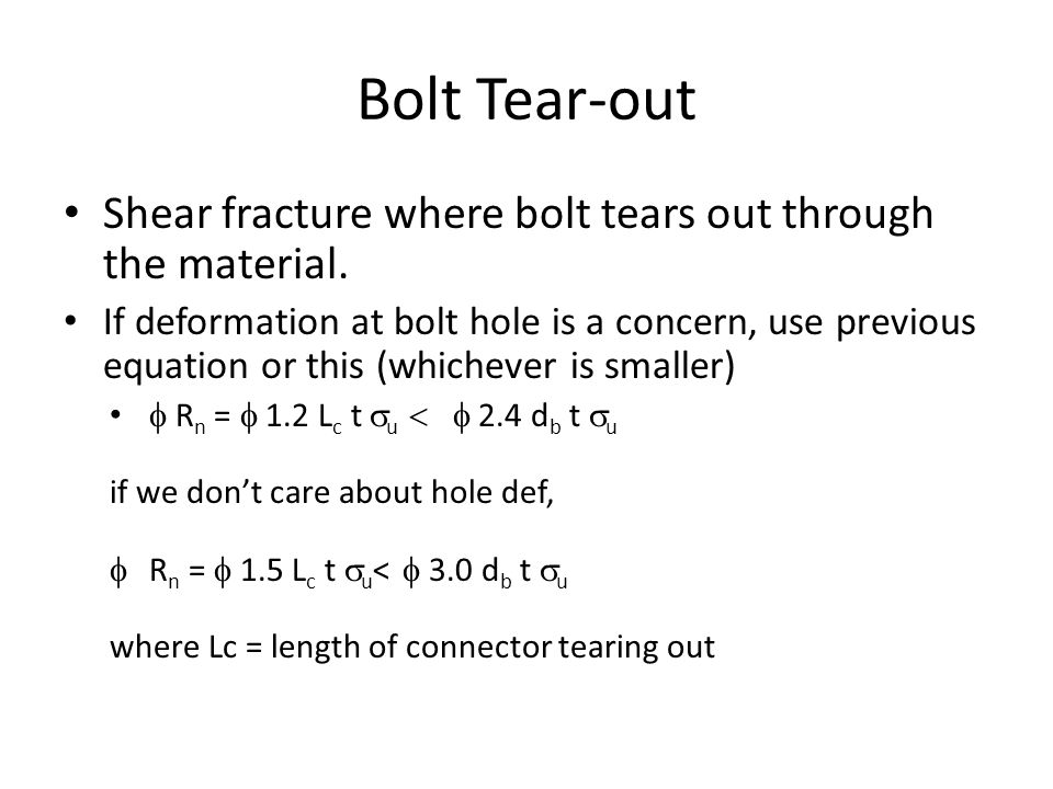Bolt Tear-out Shear fracture where bolt tears out through the material.