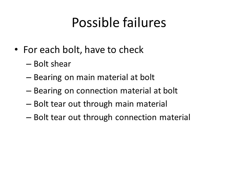 Possible failures For each bolt, have to check Bolt shear